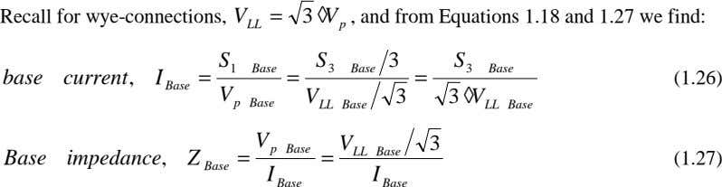 Recall for wye-connections, = 3 ◊V , and from Equations 1.18 and 1.27 we find: