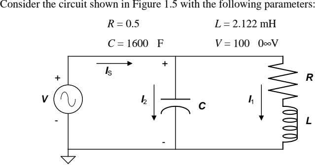 Consider the circuit shown in Figure 1.5 with the following parameters: R = 0.5 L