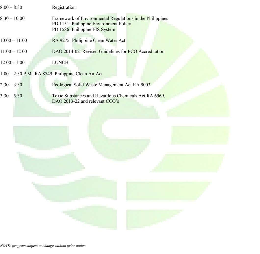 8:00 – 8:30 Registration 8:30 – 10:00 Framework of Environmental Regulations in the Philippines PD