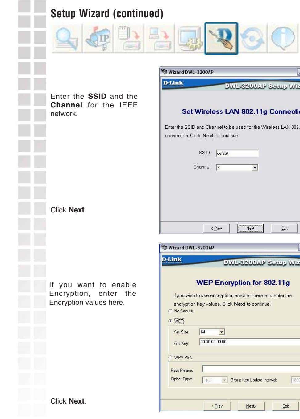 Setup Wizard (continued) Enter the SSID and the Channel for the IEEE network. Click Next.