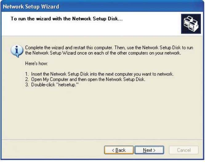 Disk to run the Network Setup Wizard once on each of the computers on your network.