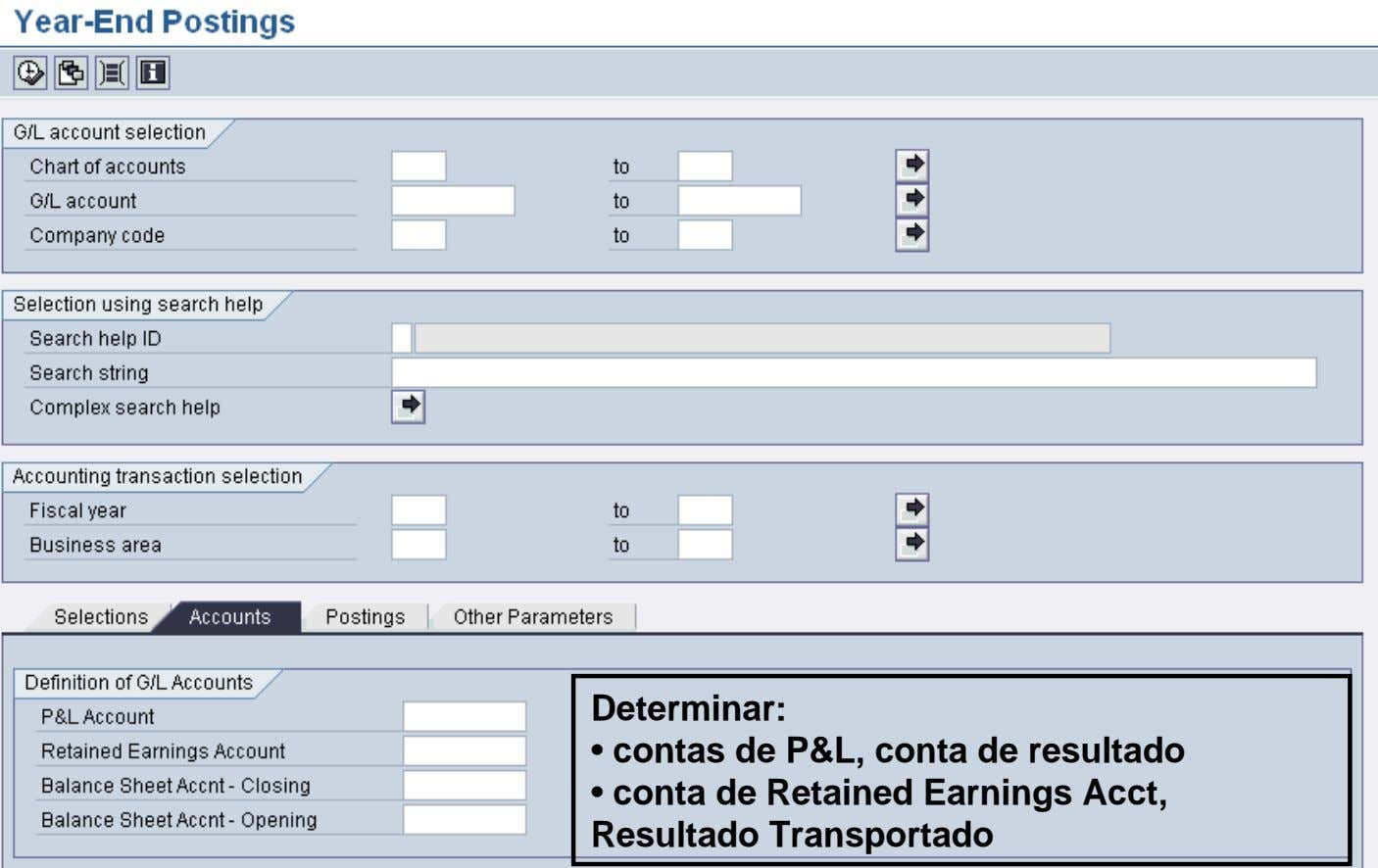 Determinar: • contas de P&L, conta de resultado • conta de Retained Earnings Acct, Resultado