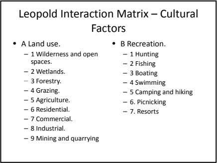 Leopold Interaction Matrix – Cultural Factors • A Land use. • B Recreation. – 1
