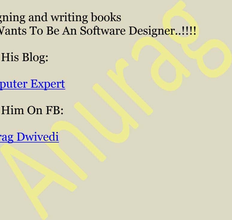 and writing books He Wants To Be An Software Designer !!!! Join His Blog: Computer Expert