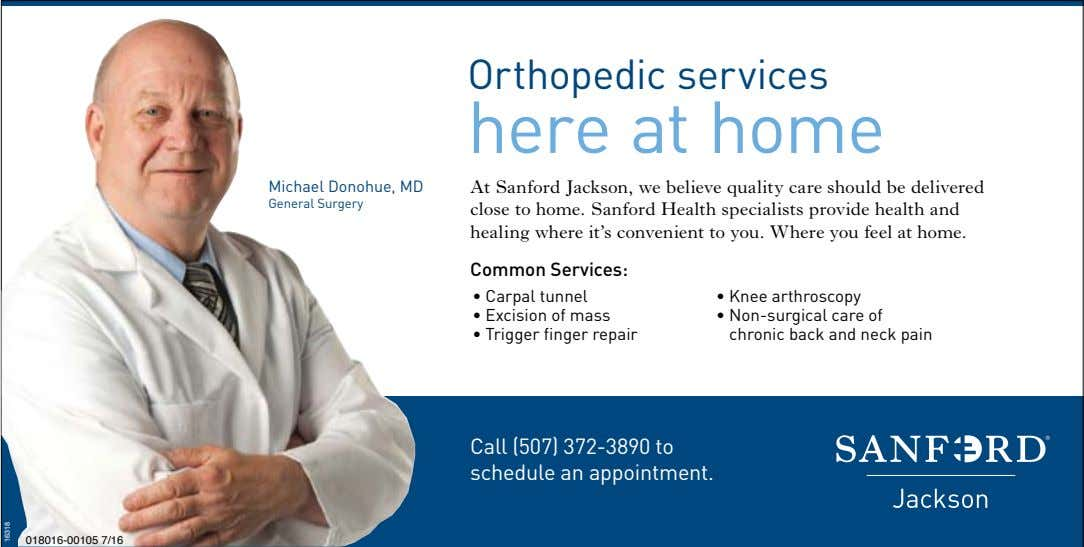 Orthopedic services here at home Michael Donohue, MD General Surgery At Sanford Jackson, we believe quality