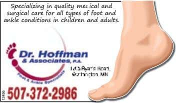 Specializing in quality medical and ical and surgical care for all types of f foot foot