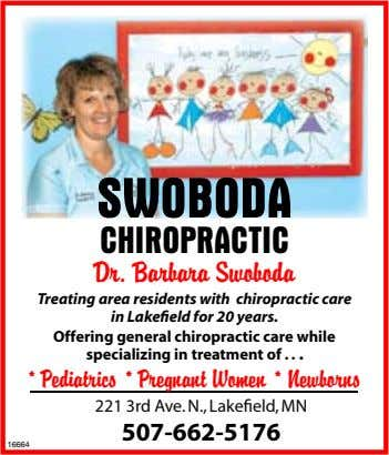 SWOBODA CHIROPRACTIC Dr. Barbara Swoboda Treating area residents with chiropractic care in Lakefi eld for 20