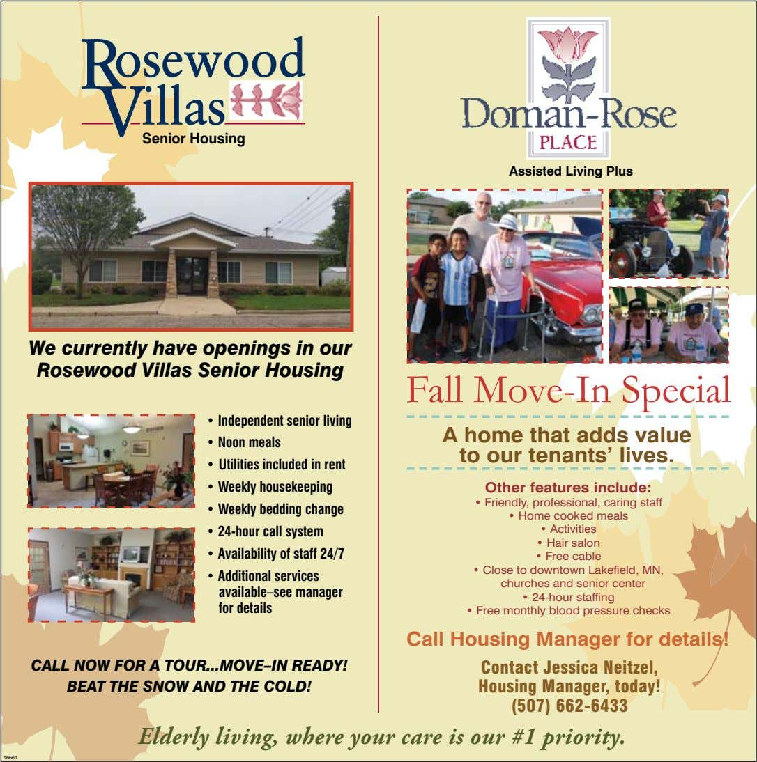 Senior Housing Assisted Living Plus We currently have openings in our Rosewood Villas Senior Housing Fall