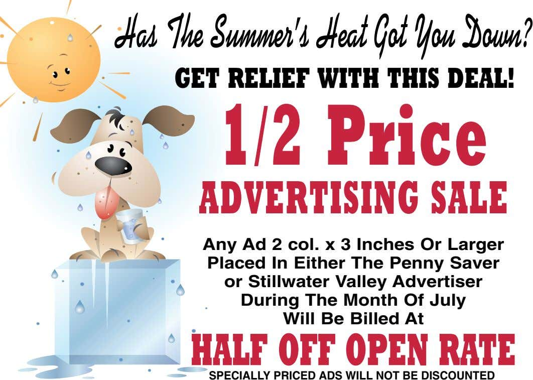 HasTheSummer'sHeatGotYouDown? GET RELIEF WITH THIS DEAL! 1/2Price ADVERTISINGSALE Any Ad 2 col. x 3 Inches