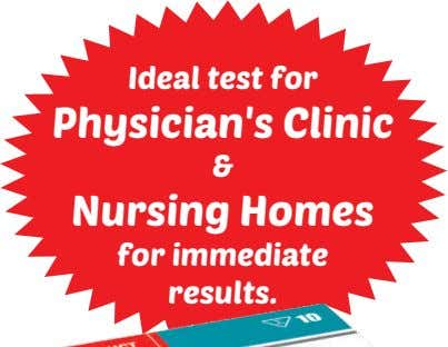 Ideal test for Physician's Clinic & Nursing Homes for immediate results.
