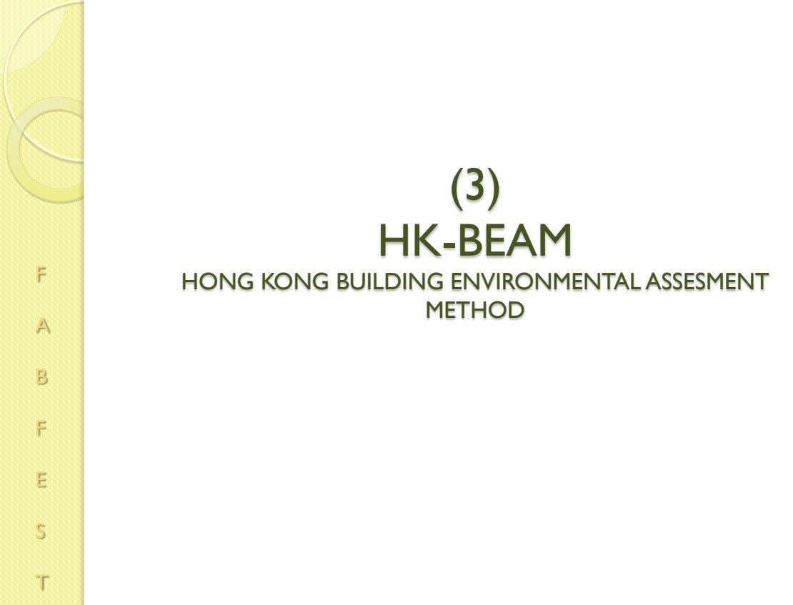 (3) HK-BEAM F HONG KONG BUILDING ENVIRONMENTAL ASSESMENT METHOD A B F E S T
