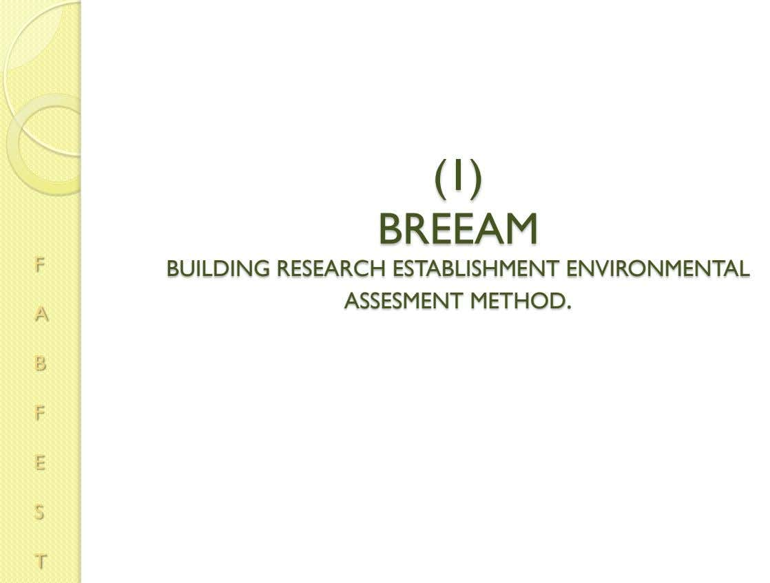 (1) BREEAM F BUILDING RESEARCH ESTABLISHMENT ENVIRONMENTAL ASSESMENT METHOD. A B F E S T