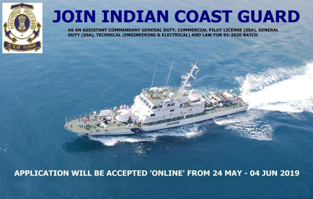 1. The Indian Coast Guard, an Armed Force of the Union, offers a challenging career