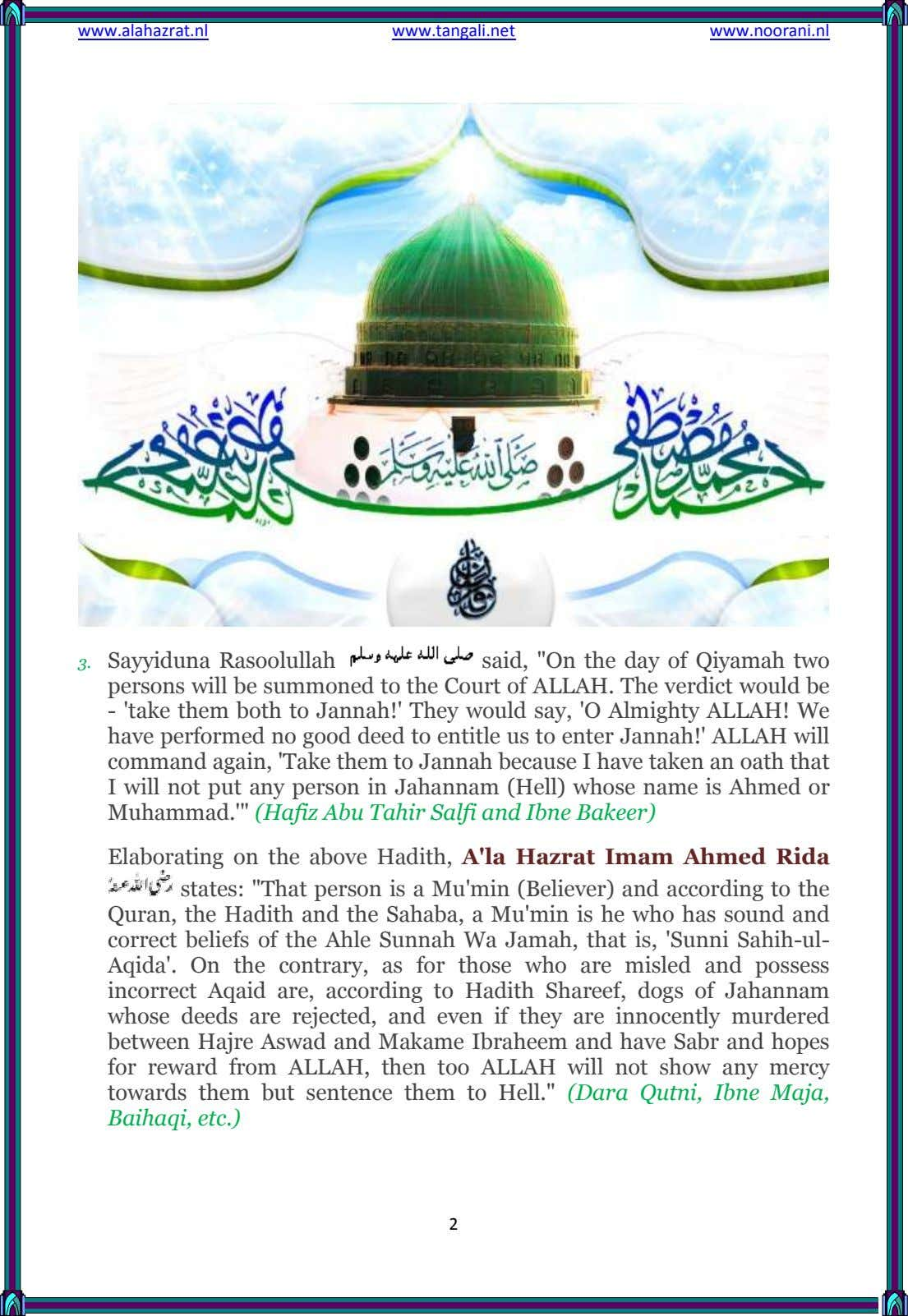 "www.alahazrat.nl www.tangali.net www.noorani.nl 3. Sayyiduna Rasoolullah said, ""On the day of Qiyamah two"