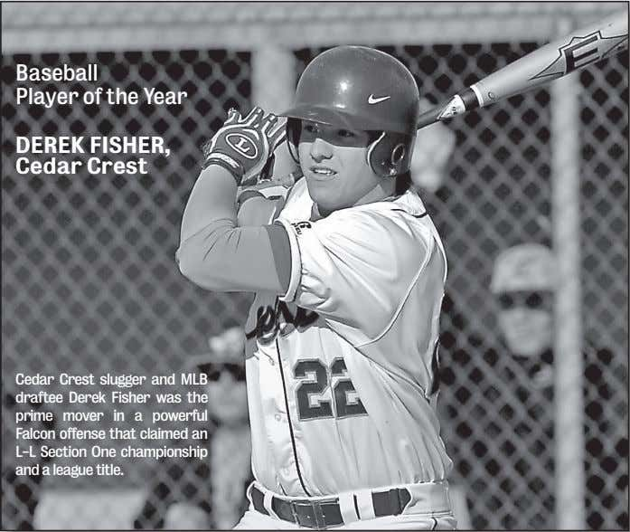 Baseball Player of the Year DEREK FISHER, Cedar Crest Cedar Crest slugger and MLB draftee