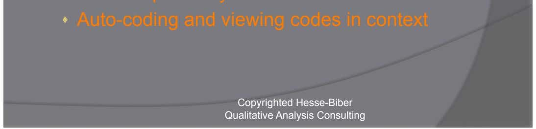 searches    Auto-coding and viewing codes in context Copyrighted Hesse-Biber Qualitative Analysis Consulting