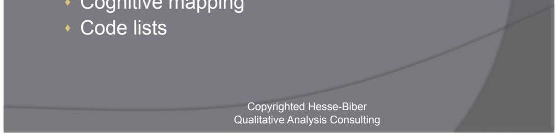 testing    Cognitive mapping    Code lists Copyrighted Hesse-Biber Qualitative Analysis Consulting