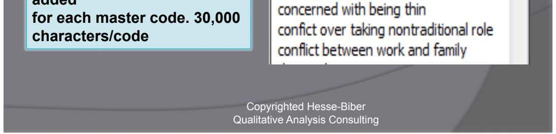 may be added for each master code. 30,000 characters/code Copyrighted Hesse-Biber Qualitative Analysis Consulting