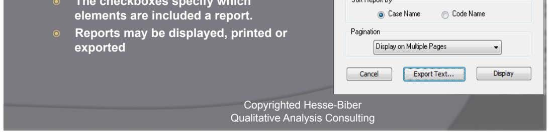 included a report. Reports may be displayed, printed or exported Copyrighted Hesse-Biber Qualitative Analysis Consulting
