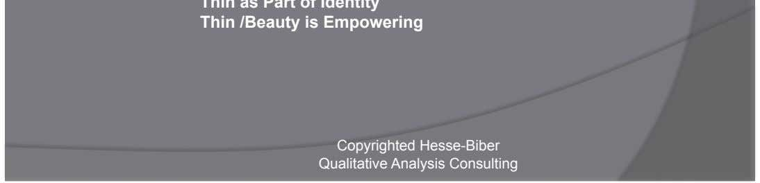 and Healthy Thin as Part of Identity Thin /Beauty is Empowering Copyrighted Hesse-Biber Qualitative Analysis Consulting