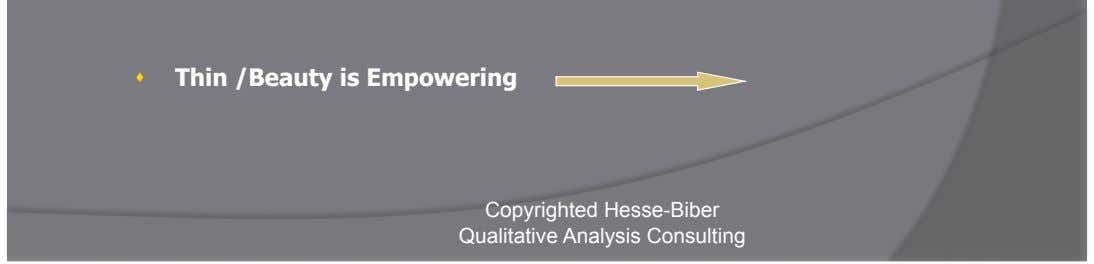    Thin /Beauty is Empowering Copyrighted Hesse-Biber Qualitative Analysis Consulting Thin Rationales