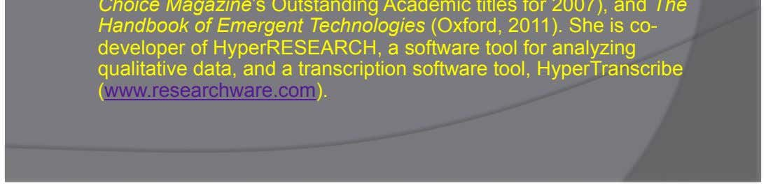software tool for analyzing qualitative data, and a transcription software tool, HyperTranscribe ( www.researchware.com ).