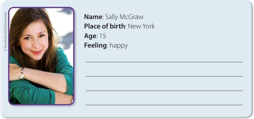 Name: Sally McGraw Place of birth: New York Age: 15 Feeling: happy © Shutterstock/Edyta Pawlowska