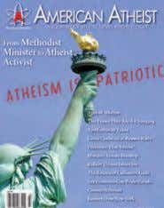 Atheists receive this magazine. American Atheist is available as an iPad and iPhone app. Contact PWhissel@Atheists.org