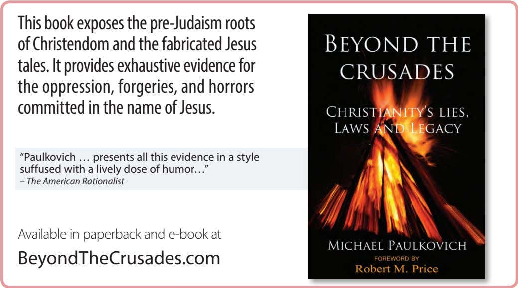This book exposes the pre-Judaism roots of Christendom and the fabricated Jesus tales. It provides