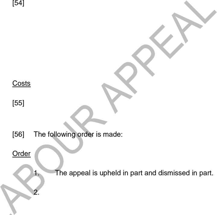 [54] Costs [55] [56] The following order is made: Order 1. The appeal is upheld