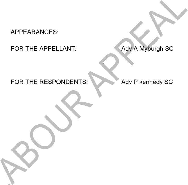 APPEARANCES: FOR THE APPELLANT: Adv A Myburgh SC ` FOR THE RESPONDENTS: Adv P kennedy