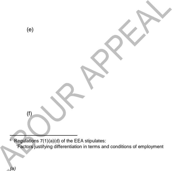 (e) (f) 6 Regulations 7(1)(a)(d) of the EEA stipulates: 'Factors justifying differentiation in terms and