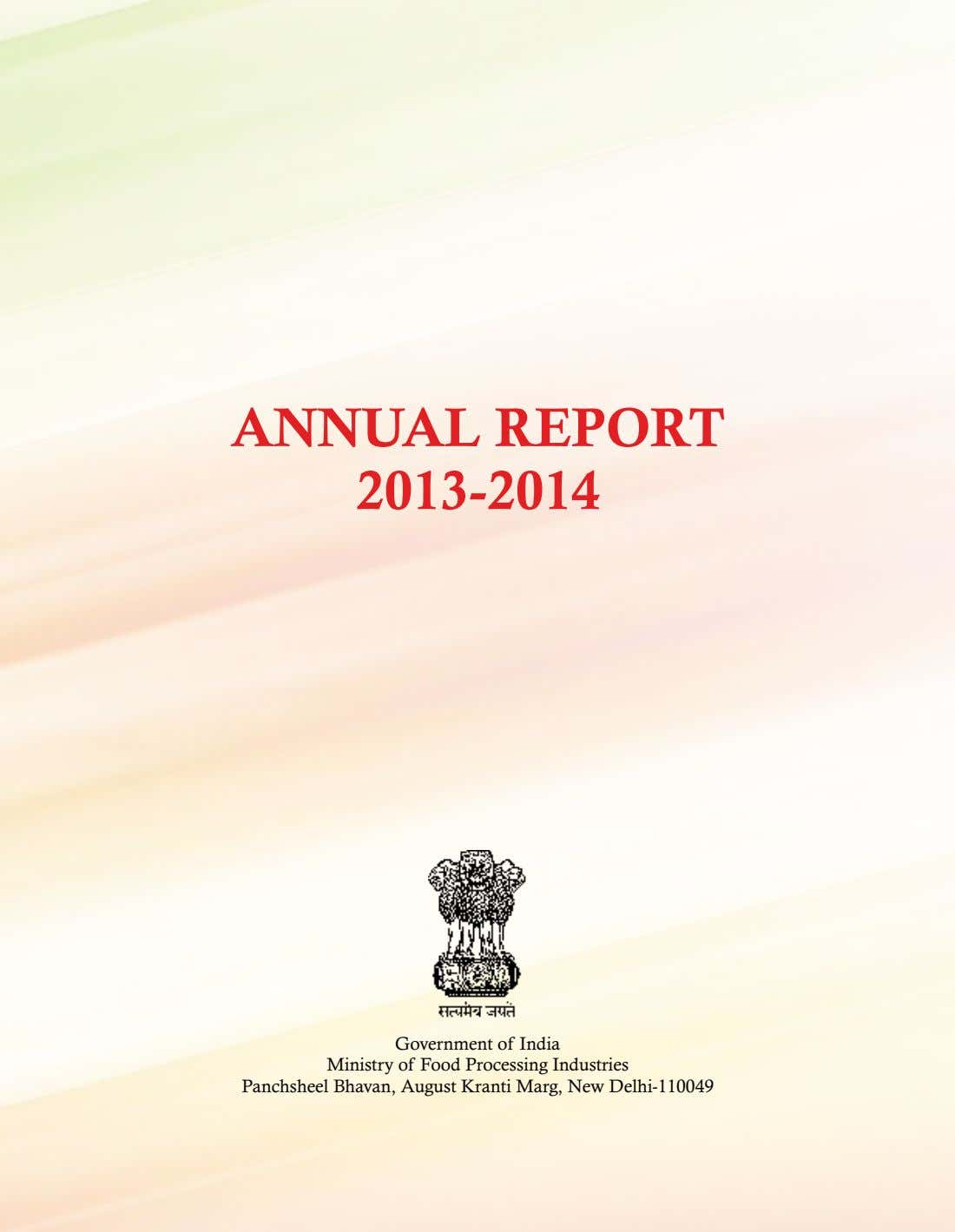 ANNUAL REPORT 2013-2014 Government of India Ministry of Food Processing Industries Panchsheel Bhavan, August Kranti