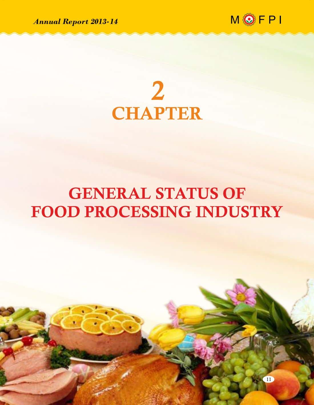 Annual Report 2013-14 2 CHAPTER GENERAL STATUS OF FOOD PROCESSING INDUSTRY 11