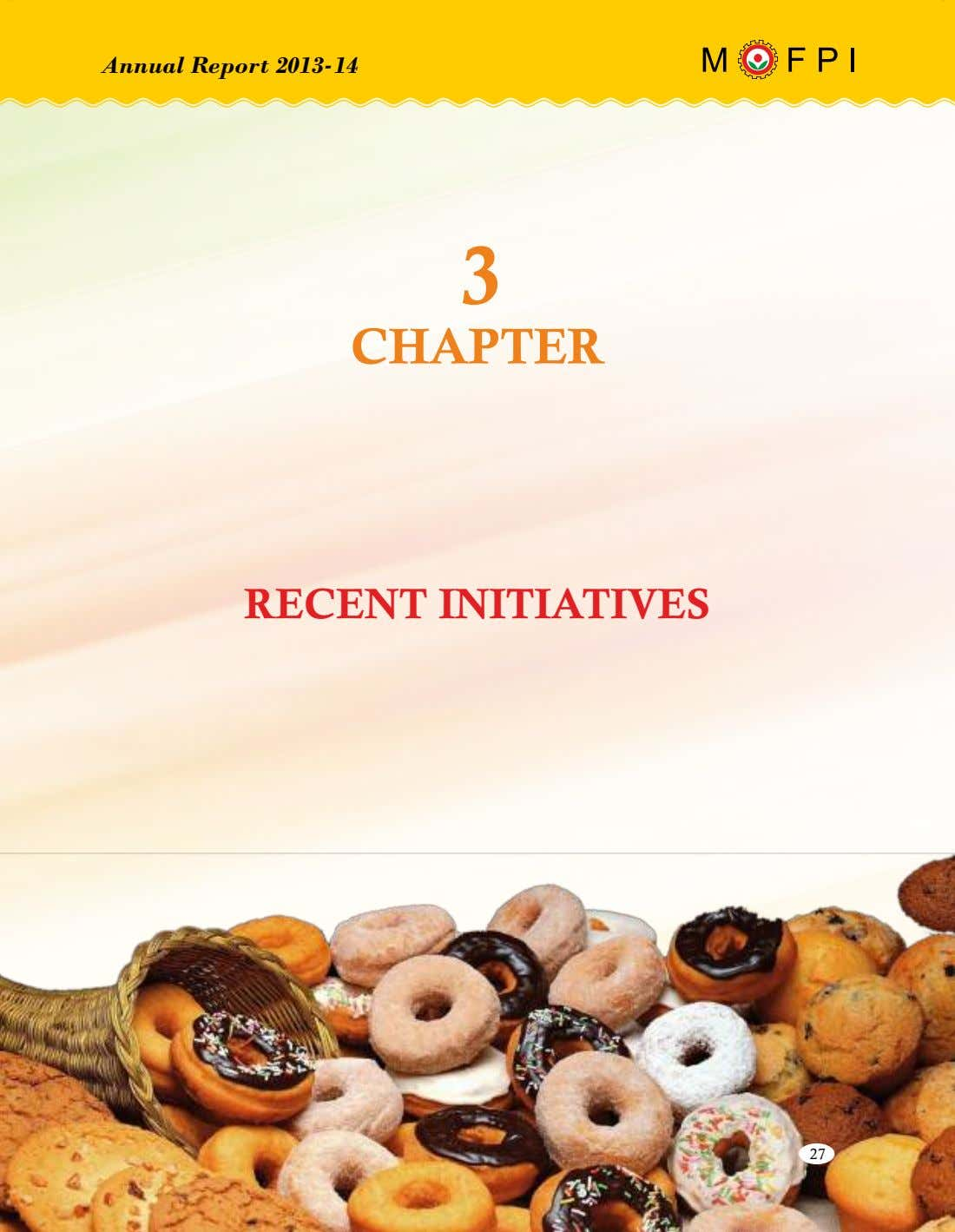 Annual Report 2013-14 3 CHAPTER RECENT INITIATIVES 27