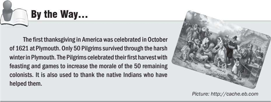 By the Way… The first thanksgiving in America was celebrated in October of 1621 at