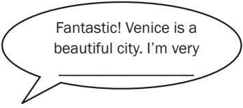 Fantastic! Venice is a beautiful city. I'm very