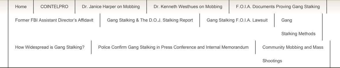 Home COINTELPRO Dr. Janice Harper on Mobbing Dr. Kenneth Westhues on Mobbing F.O.I.A. Documents Proving