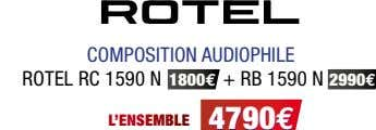 COMPOSITION AUDIOPHILE ROTEL RC 1590 N 1800 € + RB 1590 N 2990 € L'E
