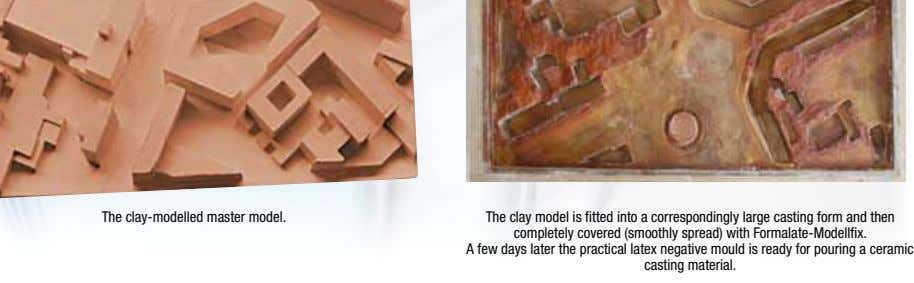 The clay-modelled master model. The clay model is fitted into a correspondingly large casting form