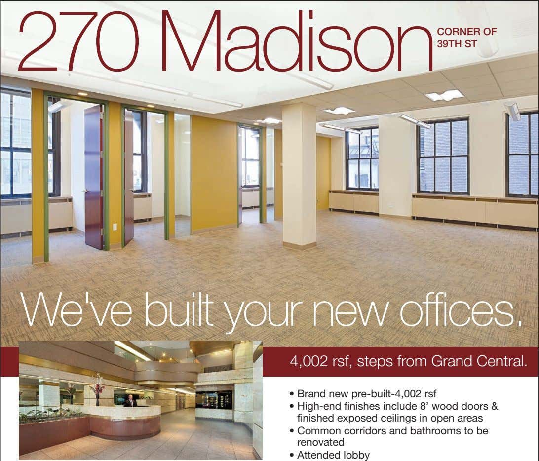 270 Madison CORNER OF 39TH ST We've built your new offices. 4,002 rsf, steps from