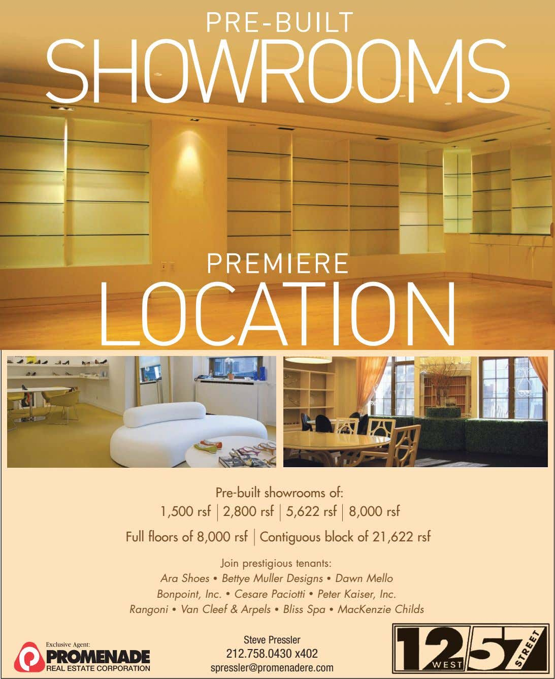 PRE-BUILT SHOWROOMS PREMIERE LOCATION Pre-built showrooms of: 1,500 rsf 2,800 rsf 5,622 rsf 8,000 rsf