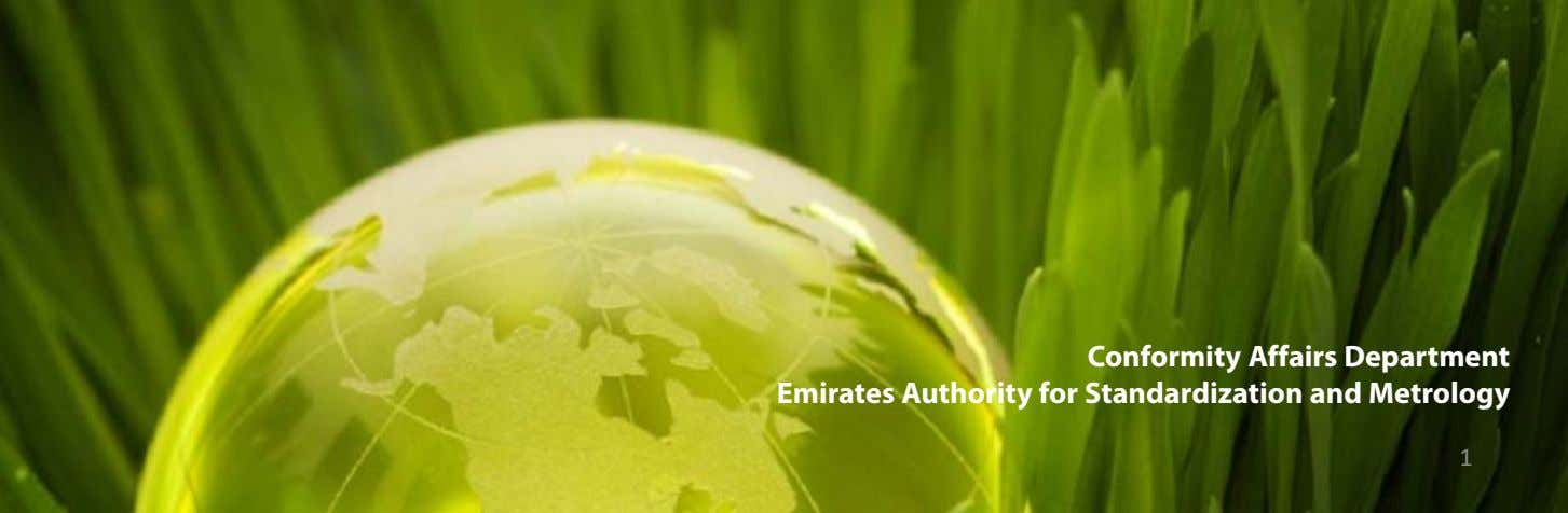 Conformity Affairs Department Emirates Authority for Standardization and Metrology 1