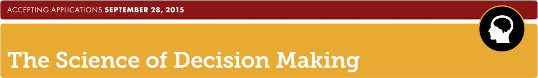 Accepting ApplicAtions September 28, 2015 The Science of Decision Making