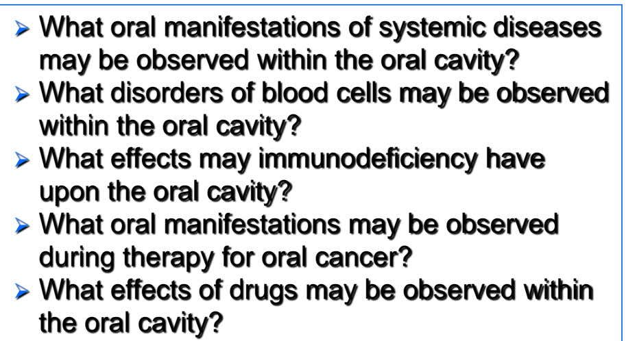 may be observed during therapy for oral cancer?  What effects of drugs may be observed