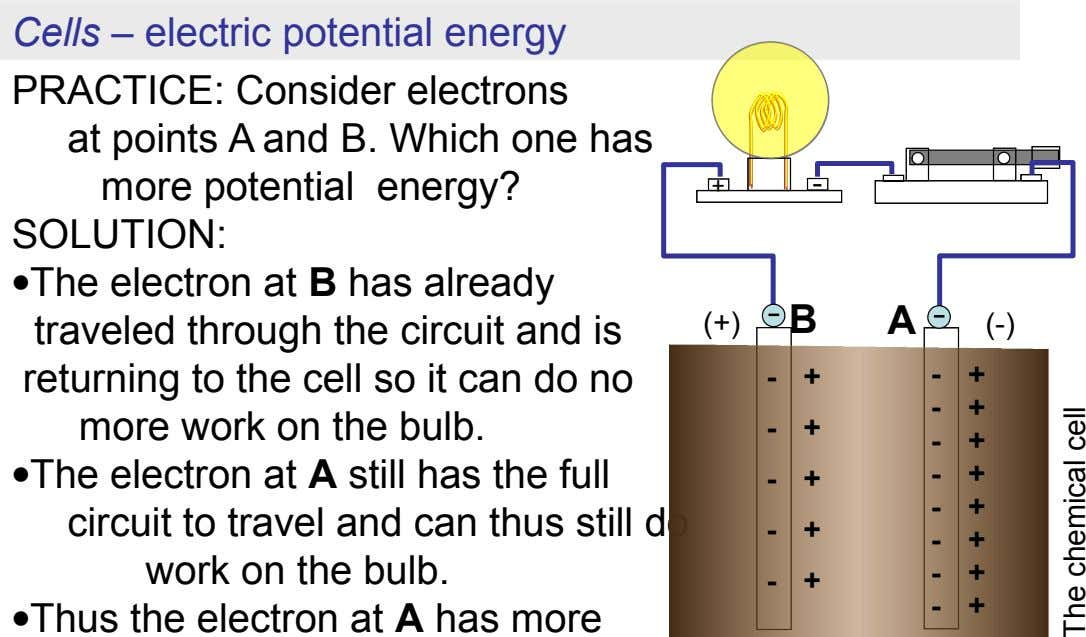 Cells – electric potential energy PRACTICE: Consider electrons at points A and B. Which one has