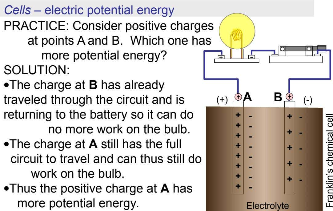 Cells – electric potential energy PRACTICE: Consider positive charges at points A and B. Which one