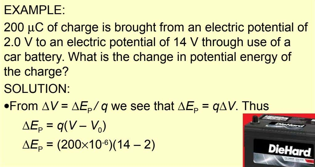 EXAMPLE: 200 C of charge is brought from an electric potential of 2.0 V to an
