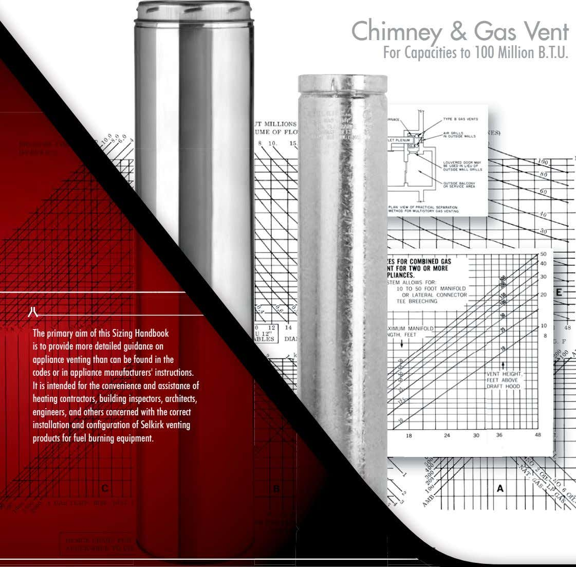 Chimney & Gas Vent For Capacities to 100 Million B.T.U. The primary aim of this