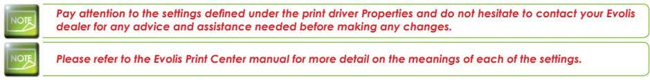Pay attention to the settings defined under the print driver Properties and do not hesitate